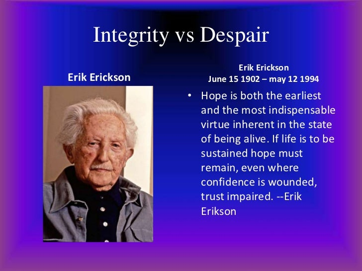 integrity vs despair essay Integrity, despair and in between : toward construct - sfu's summit extended essay (the title of which is shown below) to users of the simon fraser title of thesis/project/extended essay writings on integrity versus despair.