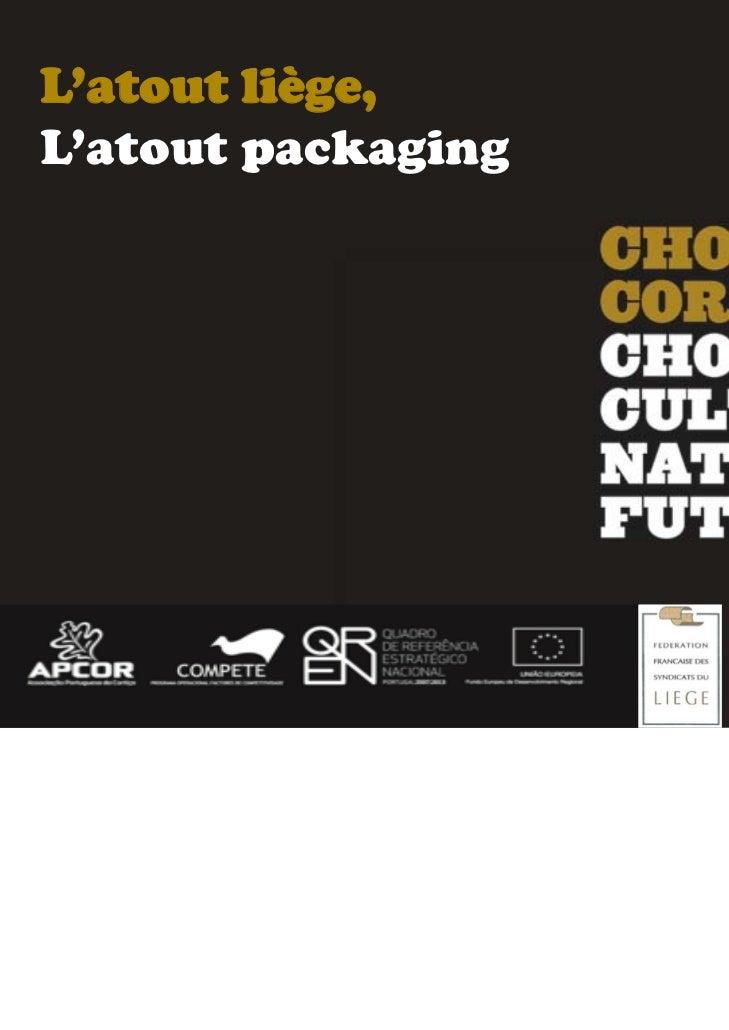 L'atout liège,L'atout packaging