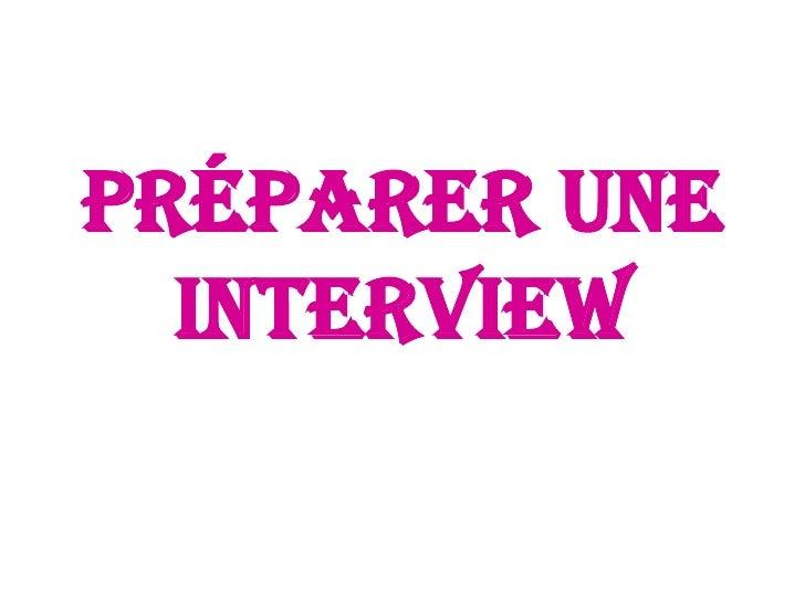 Préparer une interview<br />