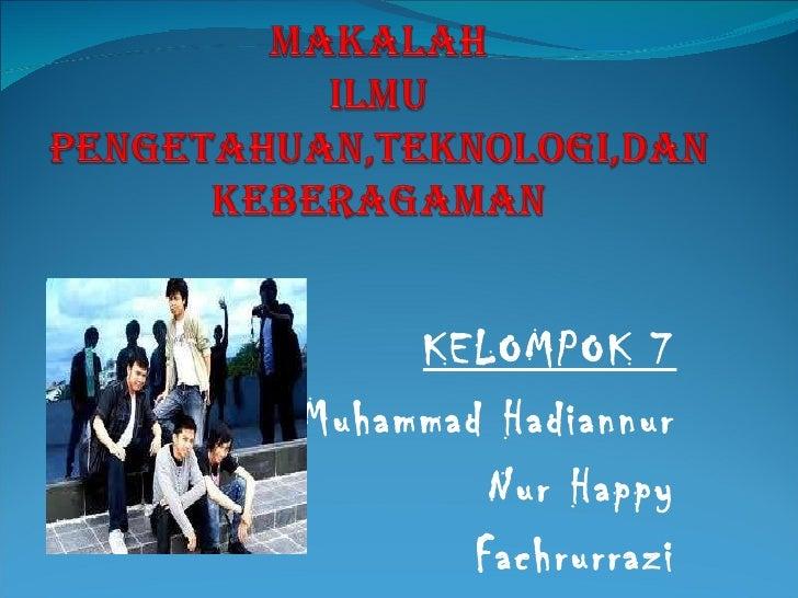 KELOMPOK 7 Muhammad Hadiannur Nur Happy Fachrurrazi