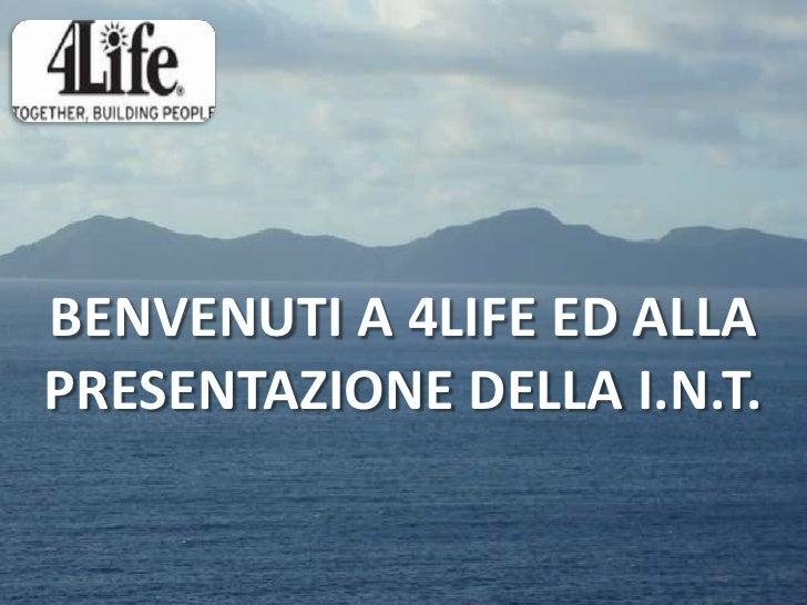 Benvenuti a 4life edallapresentazionedellai.n.t.<br />