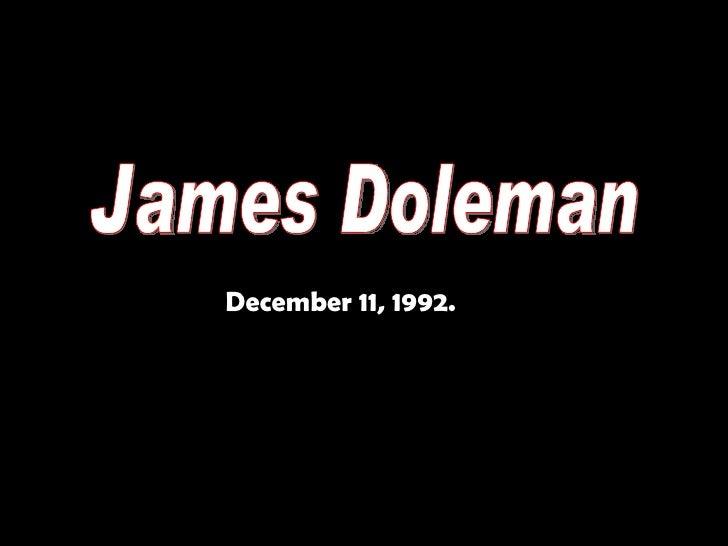 December 11, 1992. James Doleman