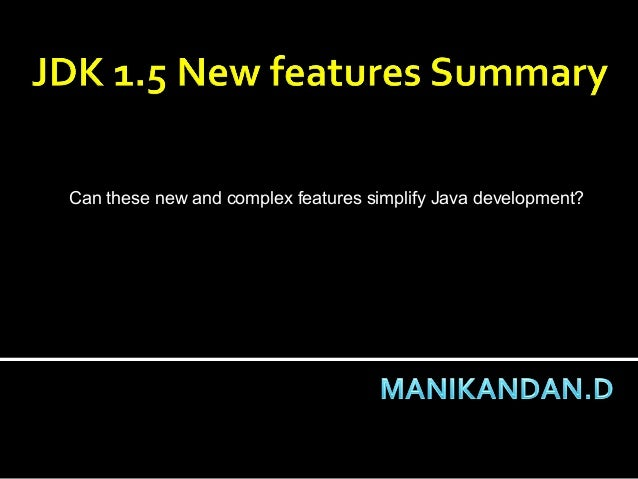 Can these new and complex features simplify Java development?