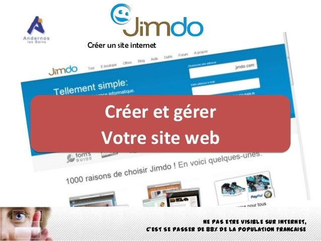 Créer un site internet  Créer et gérer Votre site web  NE PAS ETRE VISIBLE SUR INTERNET, C'EST SE PASSER DE 88% DE LA POPU...