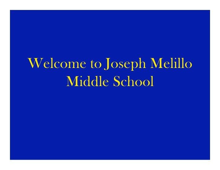 Welcome to Joseph Melillo     Middle School