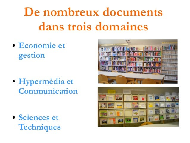 De nombreux documents dans trois domaines ●  ●  ●  Economie et gestion Hypermédia et Communication Sciences et Techniques