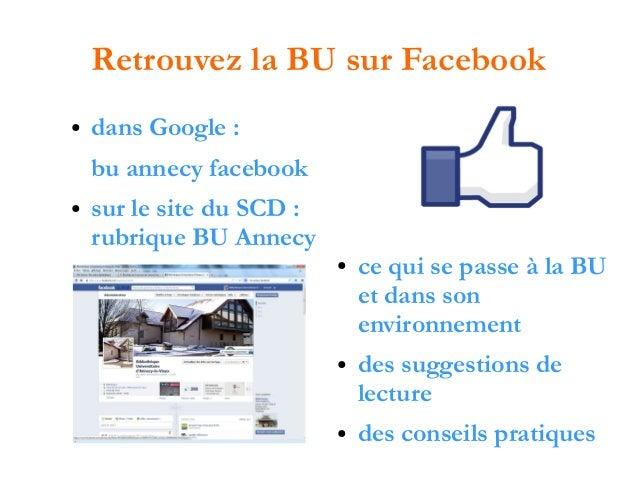 Retrouvez la BU sur Facebook ●  dans Google : bu annecy facebook  ●  sur le site du SCD : rubrique BU Annecy ●  ●  ●  ce q...
