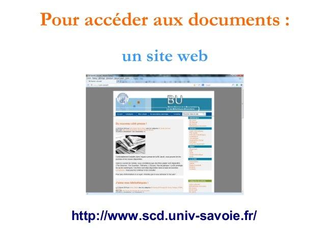 Pour accéder aux documents : un site web  http://www.scd.univ-savoie.fr/
