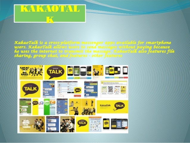 KAKAOTAL K KakaoTalk is a cross-platform messenger apps available for smartphone users. KakaoTalk allows users to send mes...