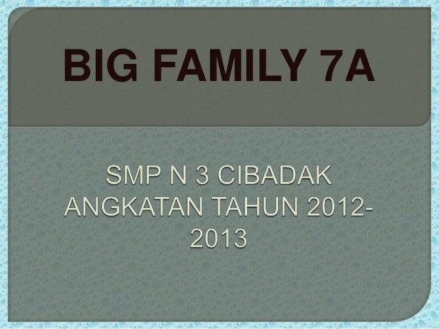 BIG FAMILY 7A
