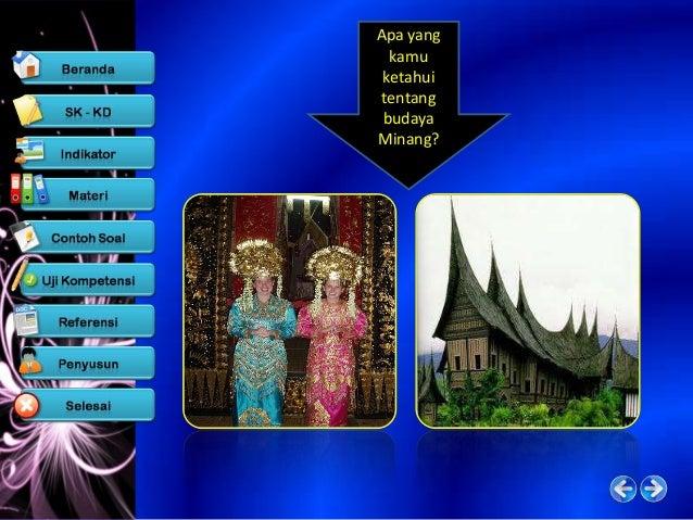 Budaya Lokaladalah adat istiadat, dan kebudayaan yangsudah berkembang (maju) atau sesuatu yangsudah menjadi kebiasaan yang...