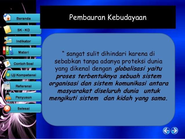 modernisasi    Adalah proses perubahan masyarakat dan kebudayaan dari   masyarakat dan kebudayaan  tradisional ke masyarak...