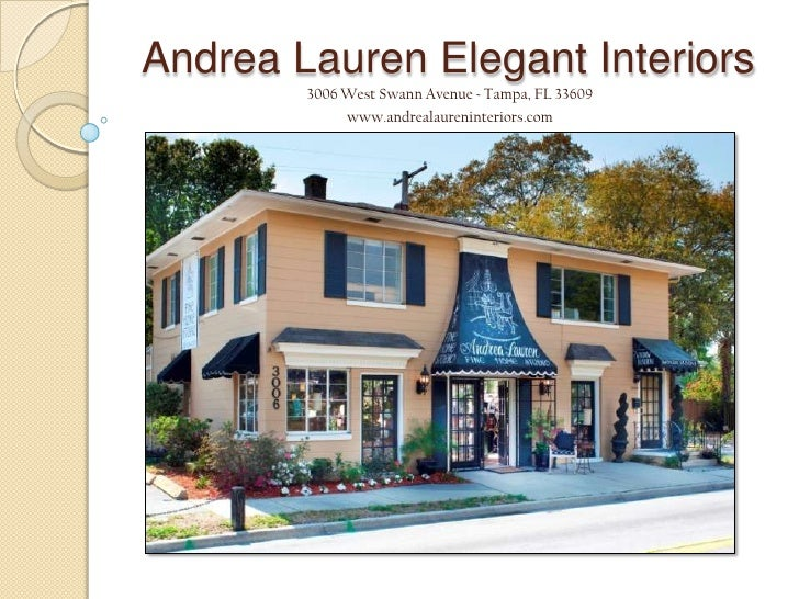 Andrea Lauren Elegant Interiors<br />3006 West Swann Avenue ~ Tampa, FL 33609<br />www.andrealaureninteriors.com<br />