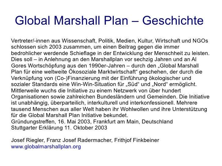 Global Marshall Plan – Geschichte  <ul>Vertreter/-innen aus Wissenschaft, Politik, Medien, Kultur, Wirtschaft und NGOs sch...