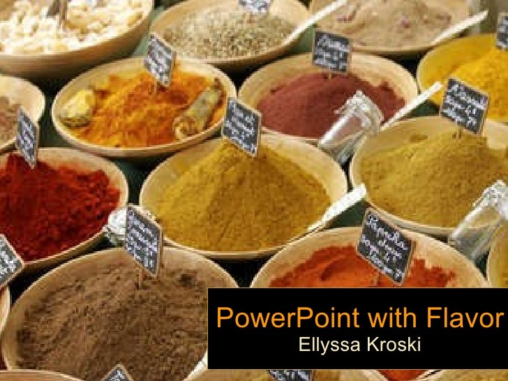 PowerPoint with Flavor Ellyssa Kroski