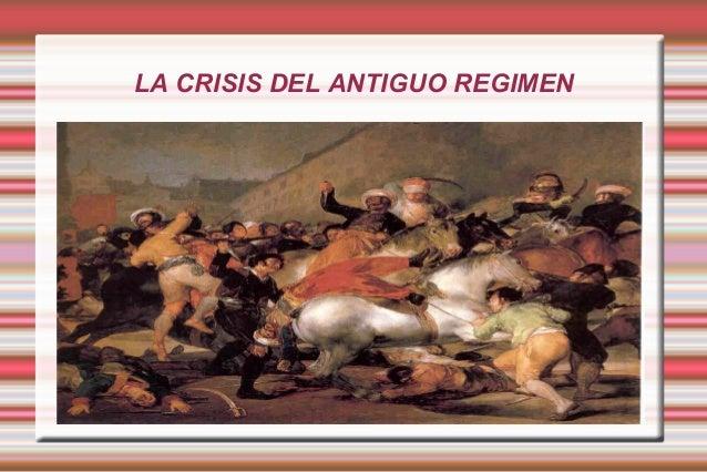 LA CRISIS DEL ANTIGUO REGIMEN