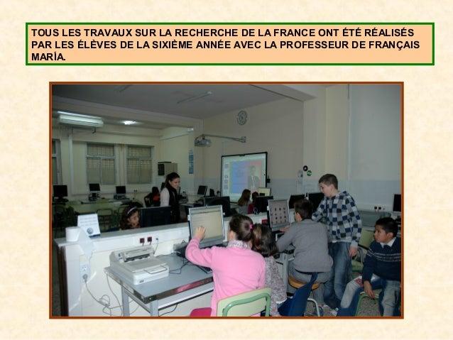 TOUS LES TRAVAUX SUR LA RECHERCHE DE LA FRANCE ONT ÉTÉ RÉALISÉS PAR LES ÉLÈVES DE LA SIXIÈME ANNÉE AVEC LA PROFESSEUR DE F...