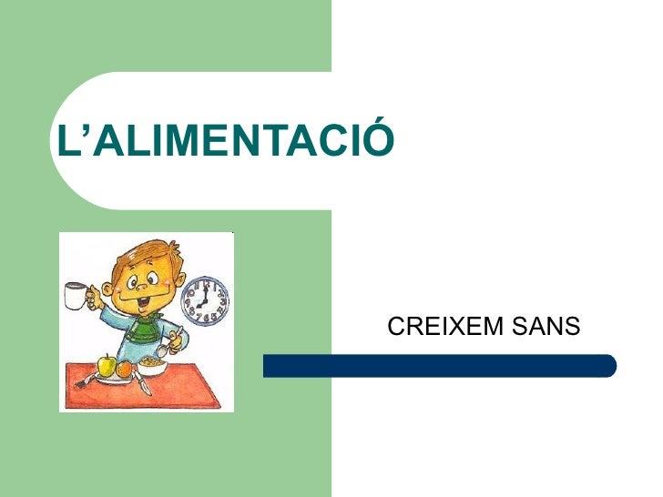 L'ALIMENTACIÓ CREIXEM SANS