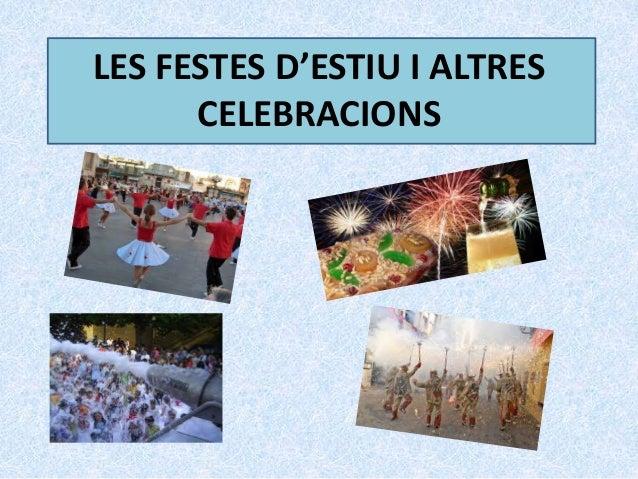 LES FESTES D'ESTIU I ALTRES CELEBRACIONS