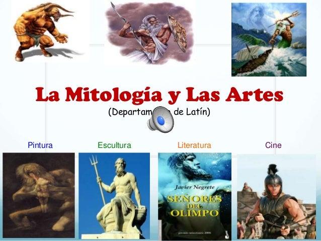 La Mitología y Las Artes(Departamento de Latín)Pintura Escultura Literatura Cine