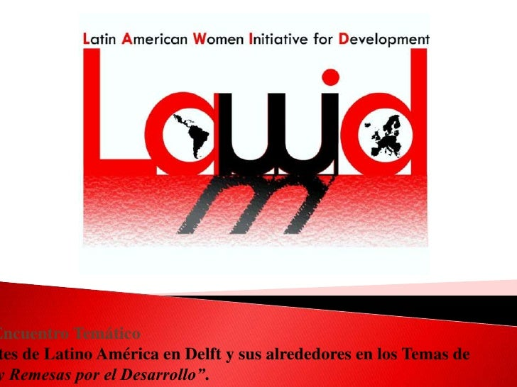 """Encuentro Temático tes de Latino América en Delft y sus alrededores en los Temas dey Remesas por el Desarrollo""""."""