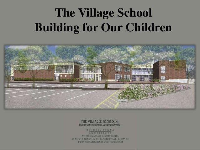 The Village School Building for Our Children