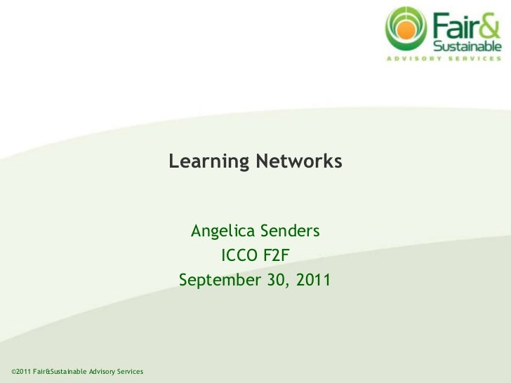 Learning Networks <br />Angelica Senders<br />ICCO F2F  <br />September 30, 2011<br />