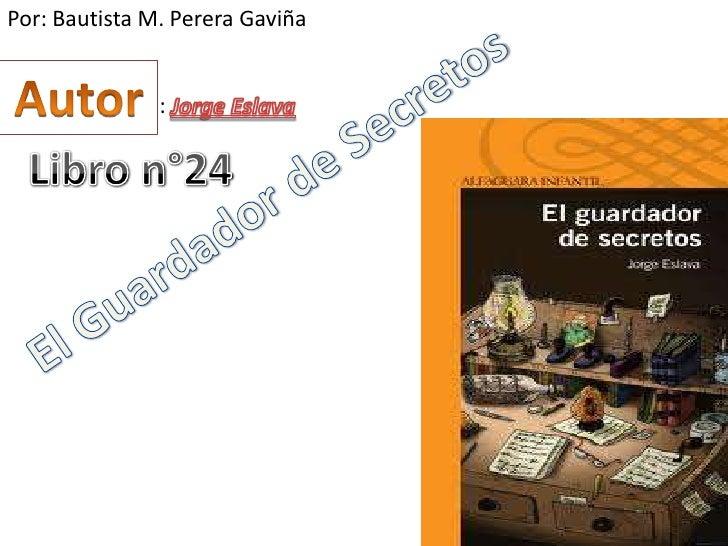 Por: Bautista M. Perera Gaviña               :