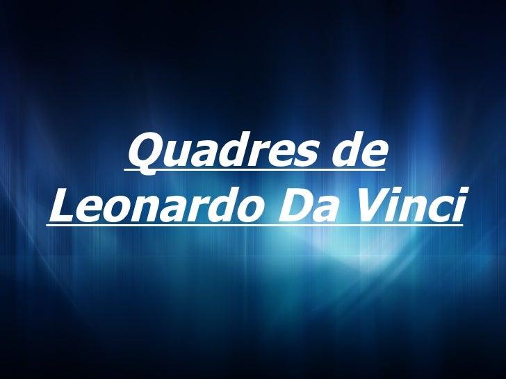 Quadres de Leonardo Da Vinci