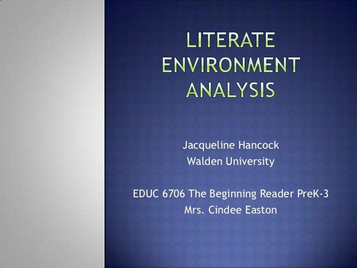 Jacqueline Hancock          Walden UniversityEDUC 6706 The Beginning Reader PreK-3         Mrs. Cindee Easton