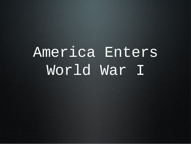america enters the world war When hitler launched world war ii by invading poland (september 1939), most  americans were admently opposed to entering another war in.