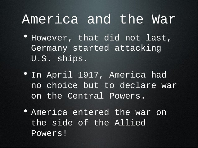 america enters the world war Public outrage over the loss of civilian life hastened the united states entry into world war for war, asks for american states enter world war i.