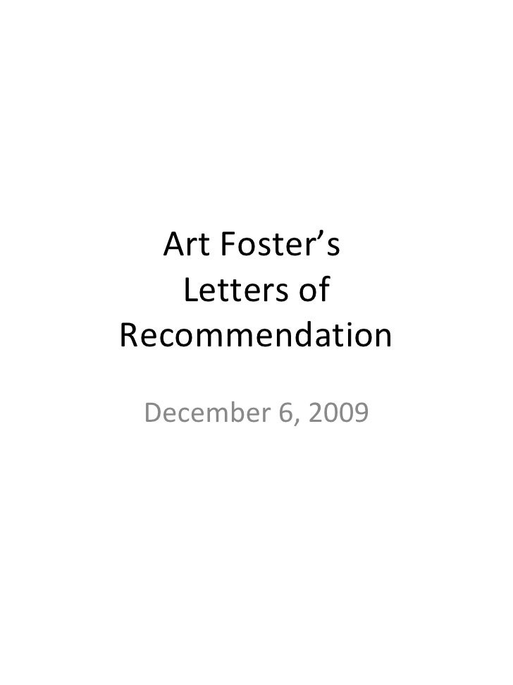 Art Foster's  Letters of Recommendation December 6, 2009