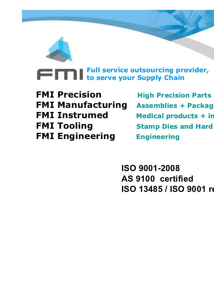 Full service outsourcing provider,           to serve your Supply ChainFMI   Precision          High Precision PartsFMI   ...