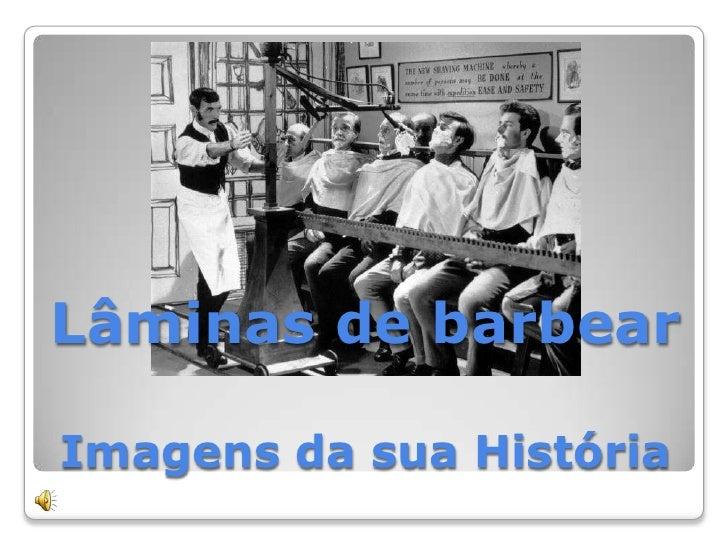Lâminas de barbearImagens da sua História<br />