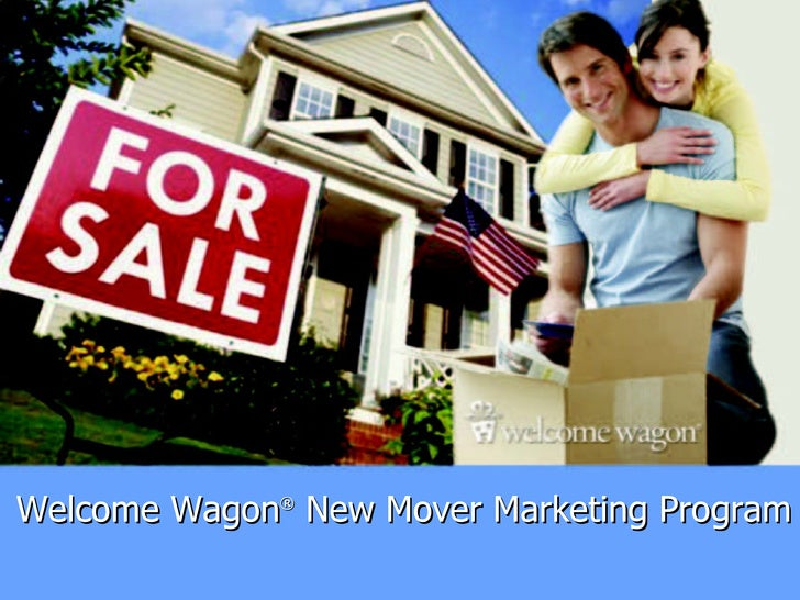 Welcome Wagon ®  New Mover Marketing Program