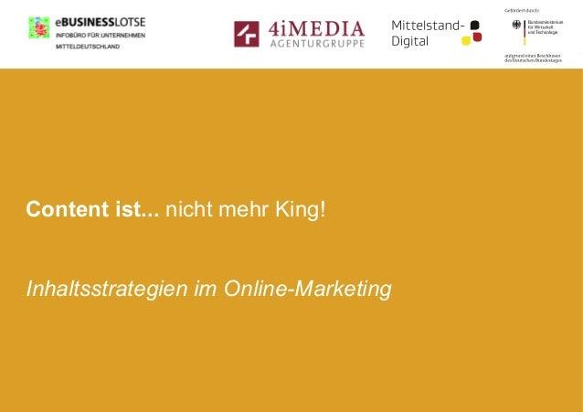 Content ist... nicht mehr King! Inhaltsstrategien im Online-Marketing