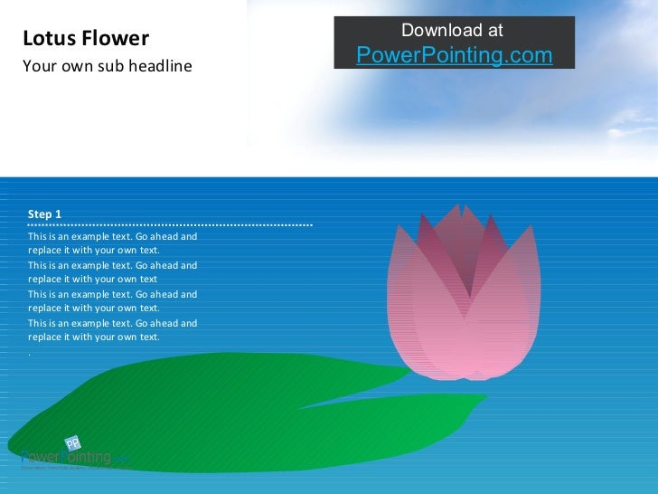 Your own sub headline Lotus Flower Download at  SlideShop.com This is an example text. Go ahead and replace it with your o...