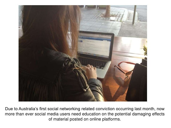 Due to Australia's first social networking related conviction occurring last month, nowmore than ever social media users n...