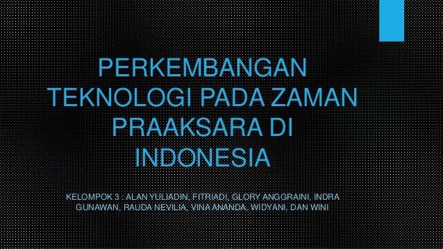 Perkembangan Teknologi Pada Zaman Praaksara Di Indonesia