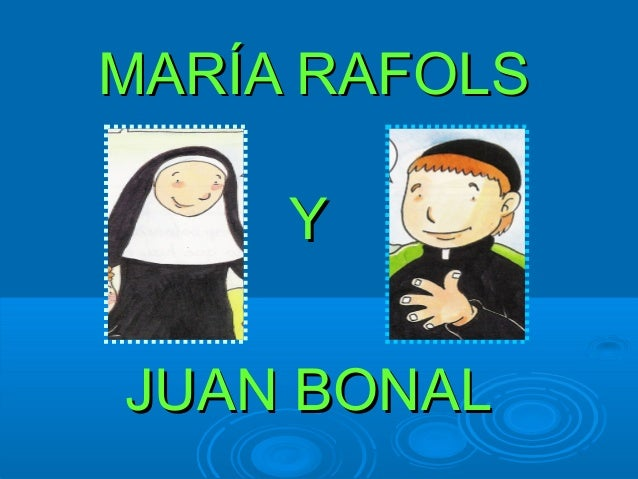 MARÍA RAFOLS Y JUAN BONAL