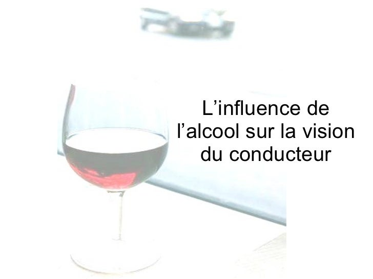 L'influence de l'alcool sur la vision du conducteur