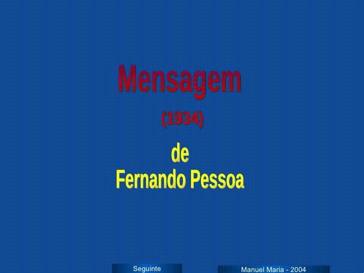 Seguinte Mensagem de Fernando Pessoa Manuel Maria - 2004 (1934)