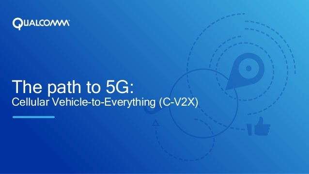 The path to 5G: Cellular Vehicle-to-Everything (C-V2X)
