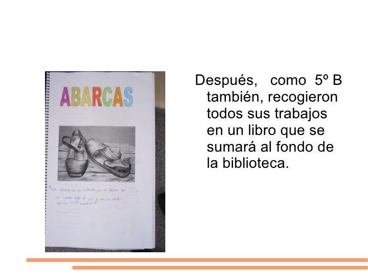 <ul>Después,  como  5º B también, recogieron todos sus trabajos en un libro que se sumará al fondo de la biblioteca. </ul>