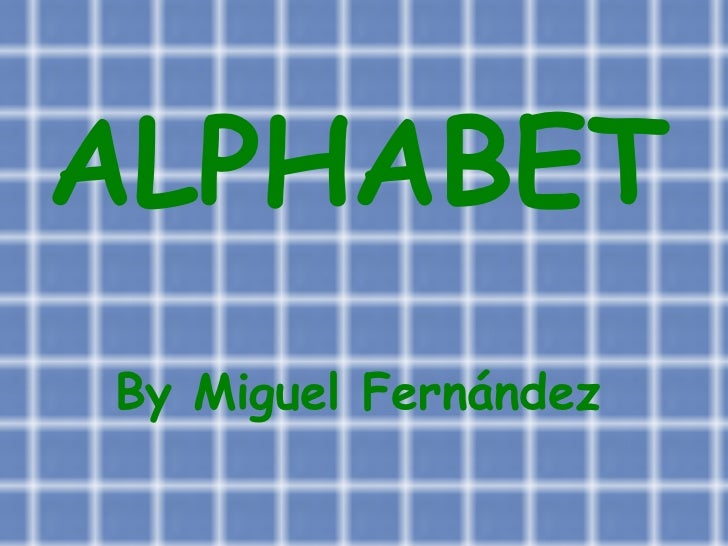 ALPHABET By  Miguel  Fernández