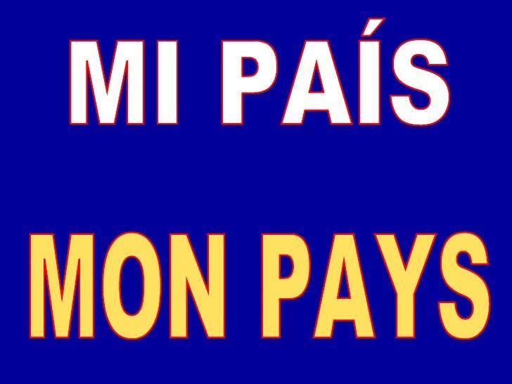 MI PAÍS MON PAYS