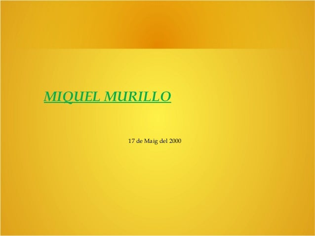 MIQUEL MURILLO  17 de Maig del 2000