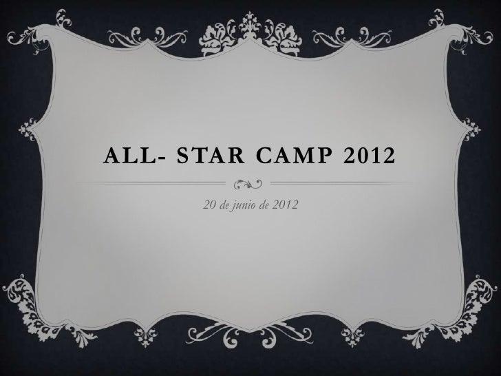 ALL- STAR CAMP 2012      20 de junio de 2012