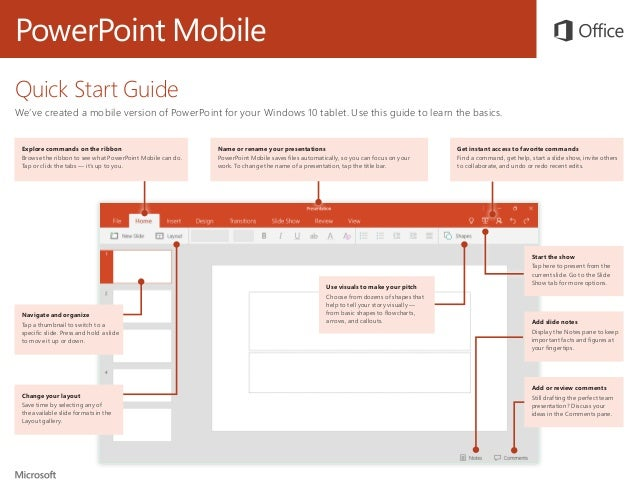 PowerPoint Mobile Quick Start Guide We've created a mobile version of PowerPoint for your Windows 10 tablet. Use this guid...